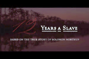 """12 Years a Slave"" is based off of the autobiography of the same name, by Solomon Northup. The film is expected to take home Best Picture, among other awards, at the Oscars. Currently in theaters. Photo courtesy of Ben Cohen."