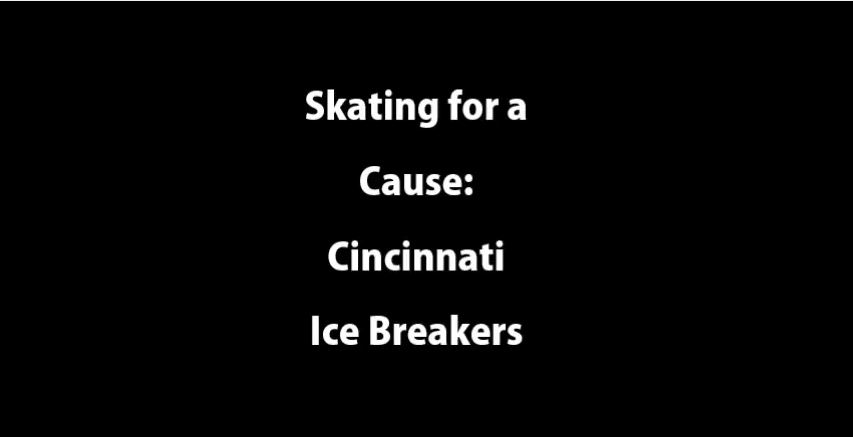 Skating+for+a+Cause%3A+Cincinnati+Icebreakers